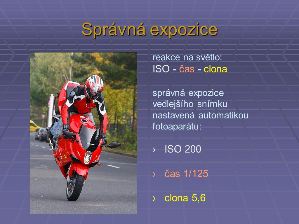 Správná expozice ISO - čas - clona ISO 200 čas 1/125 clona 5,6