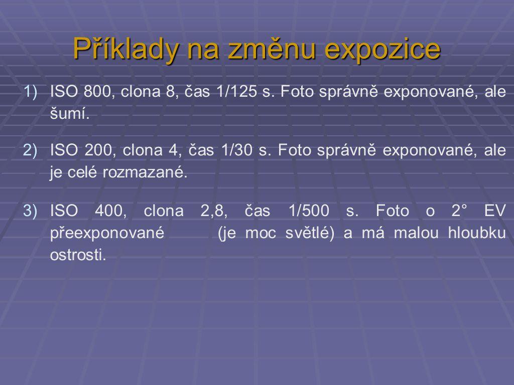 Příklady na změnu expozice