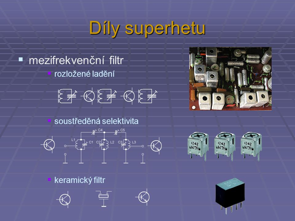 Díly superhetu mezifrekvenční filtr rozložené ladění