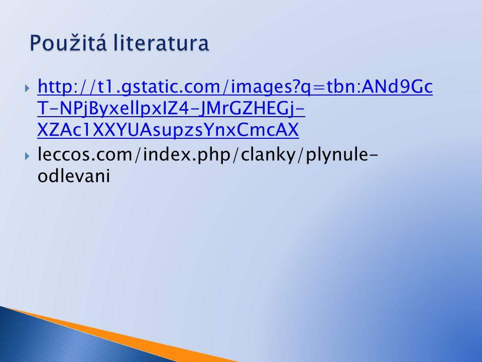Použitá literatura http://t1.gstatic.com/images q=tbn:ANd9Gc T-NPjByxellpxIZ4-JMrGZHEGj- XZAc1XXYUAsupzsYnxCmcAX.