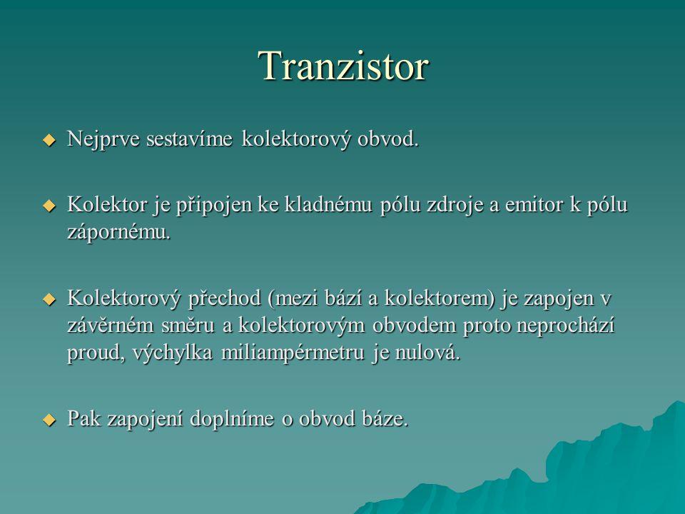 Tranzistor Nejprve sestavíme kolektorový obvod.