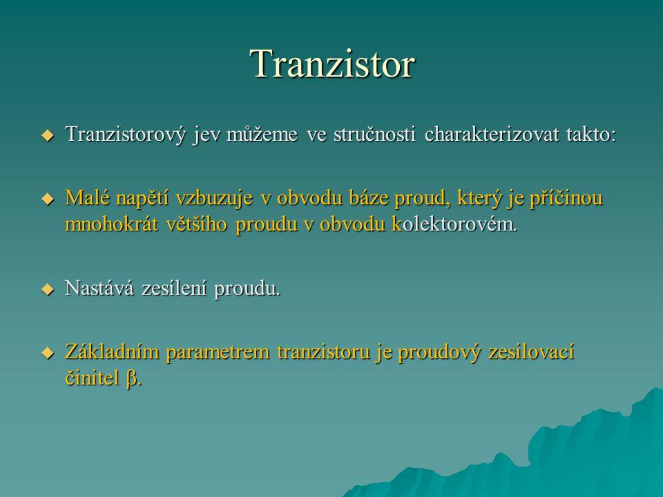 Tranzistor Tranzistorový jev můžeme ve stručnosti charakterizovat takto: