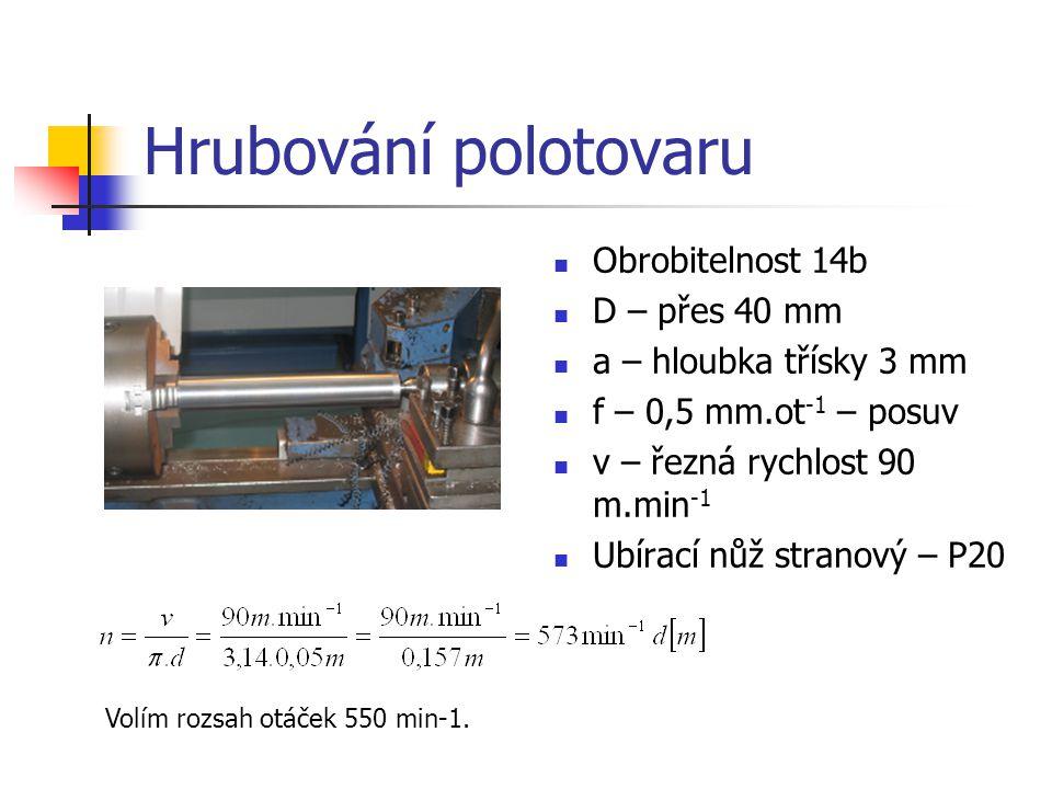 Hrubování polotovaru Obrobitelnost 14b D – přes 40 mm