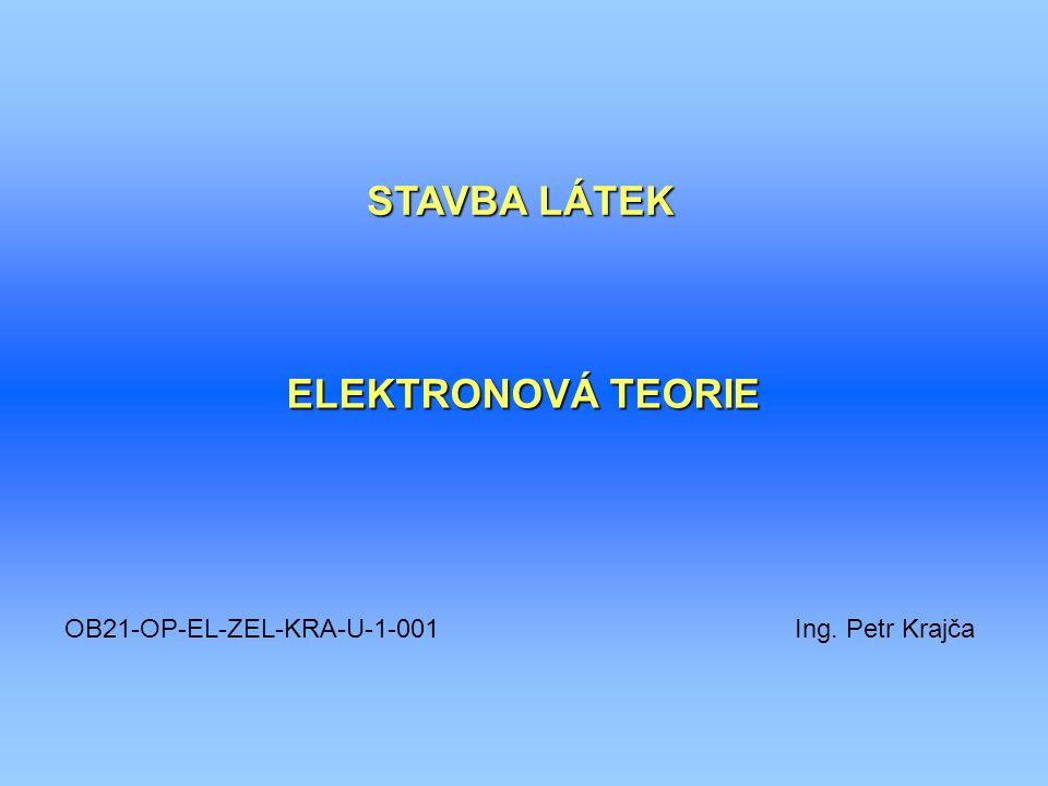 STAVBA LÁTEK ELEKTRONOVÁ TEORIE