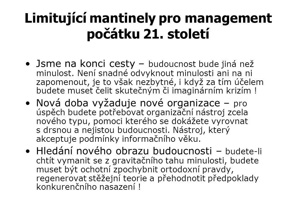 Limitující mantinely pro management počátku 21. století