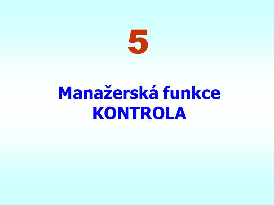 5 Manažerská funkce KONTROLA