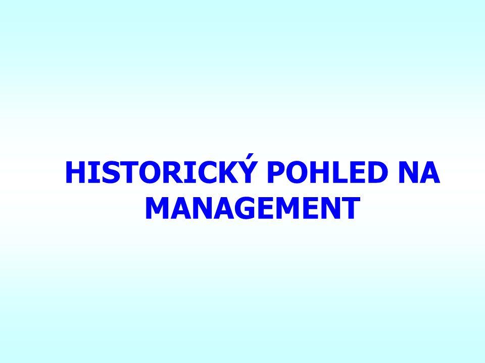 HISTORICKÝ POHLED NA MANAGEMENT