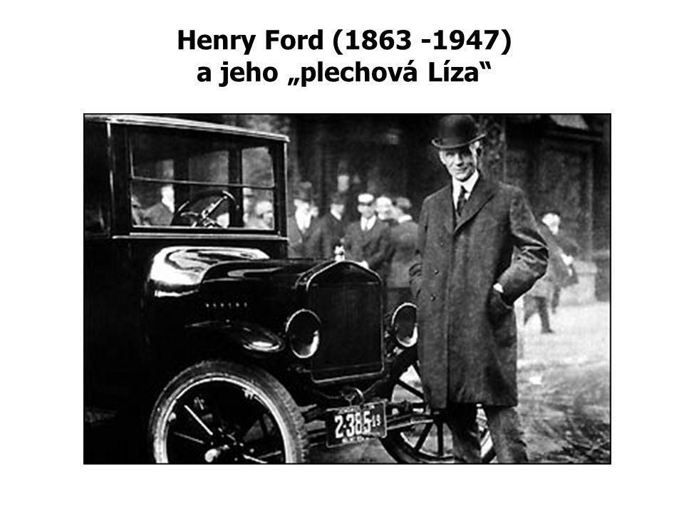 """Henry Ford (1863 -1947) a jeho """"plechová Líza"""