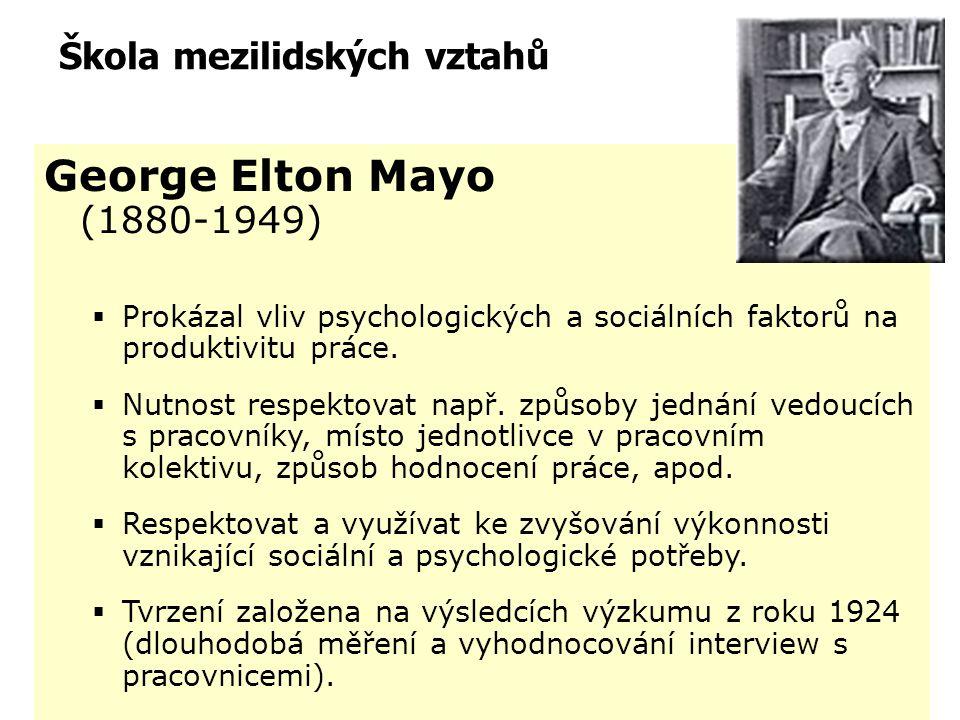 George Elton Mayo (1880-1949) Škola mezilidských vztahů