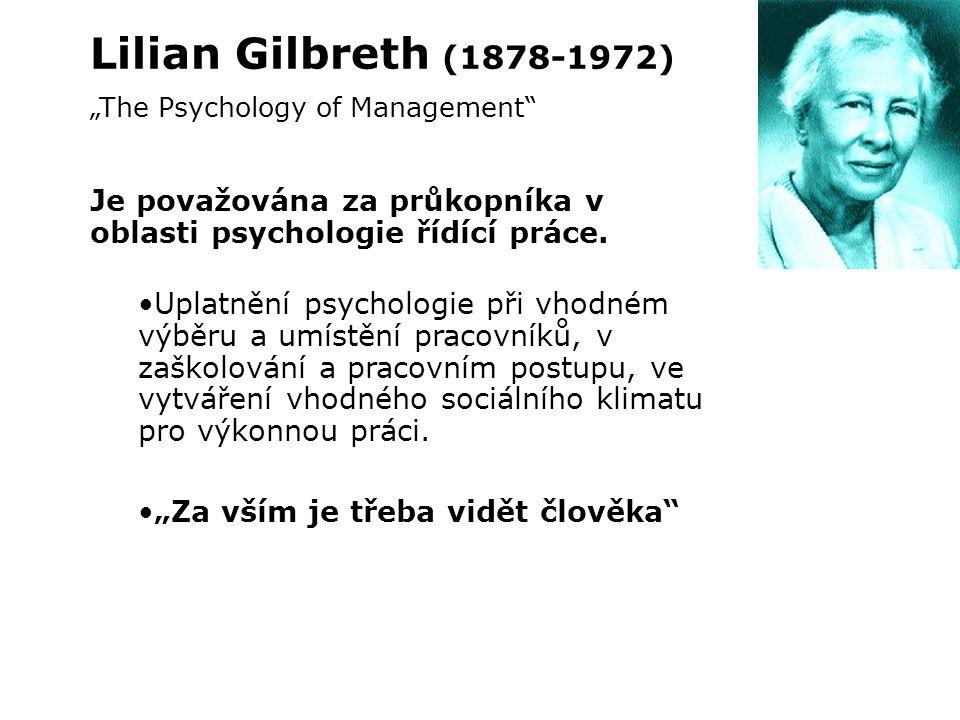 """Lilian Gilbreth (1878-1972) """"The Psychology of Management Je považována za průkopníka v oblasti psychologie řídící práce."""