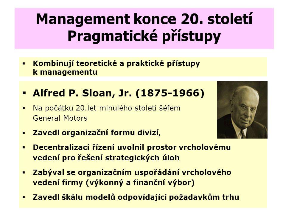 Management konce 20. století Pragmatické přístupy