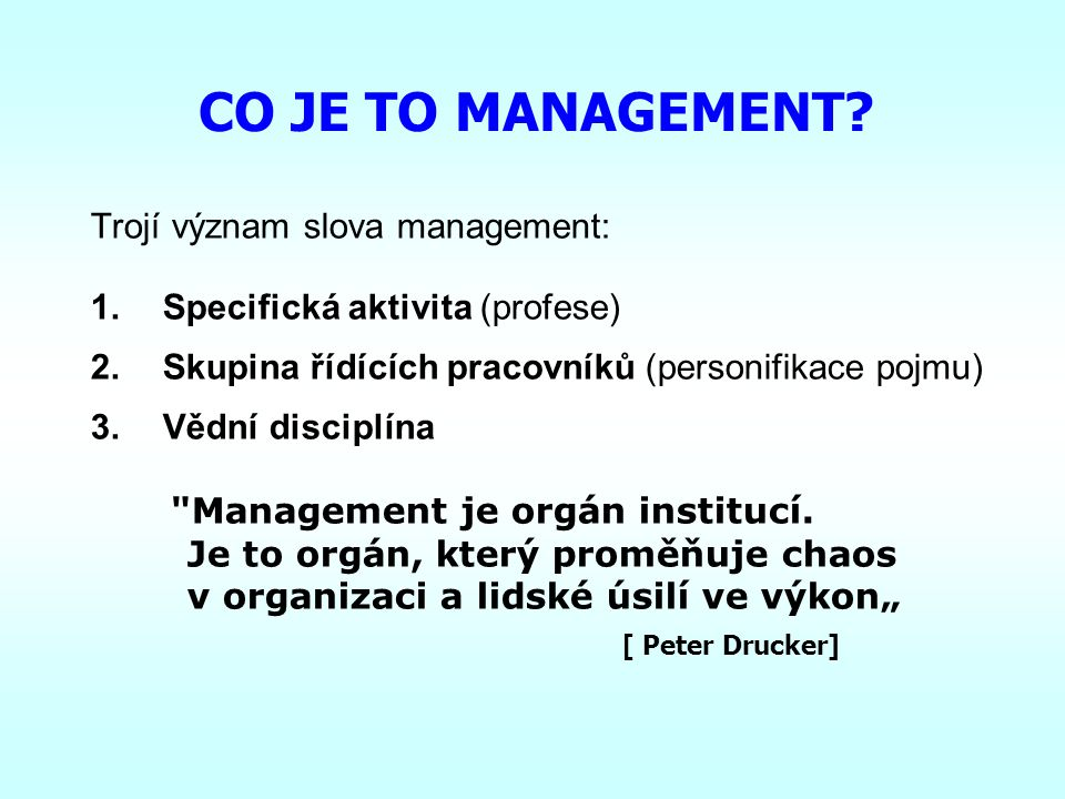 CO JE TO MANAGEMENT Trojí význam slova management: