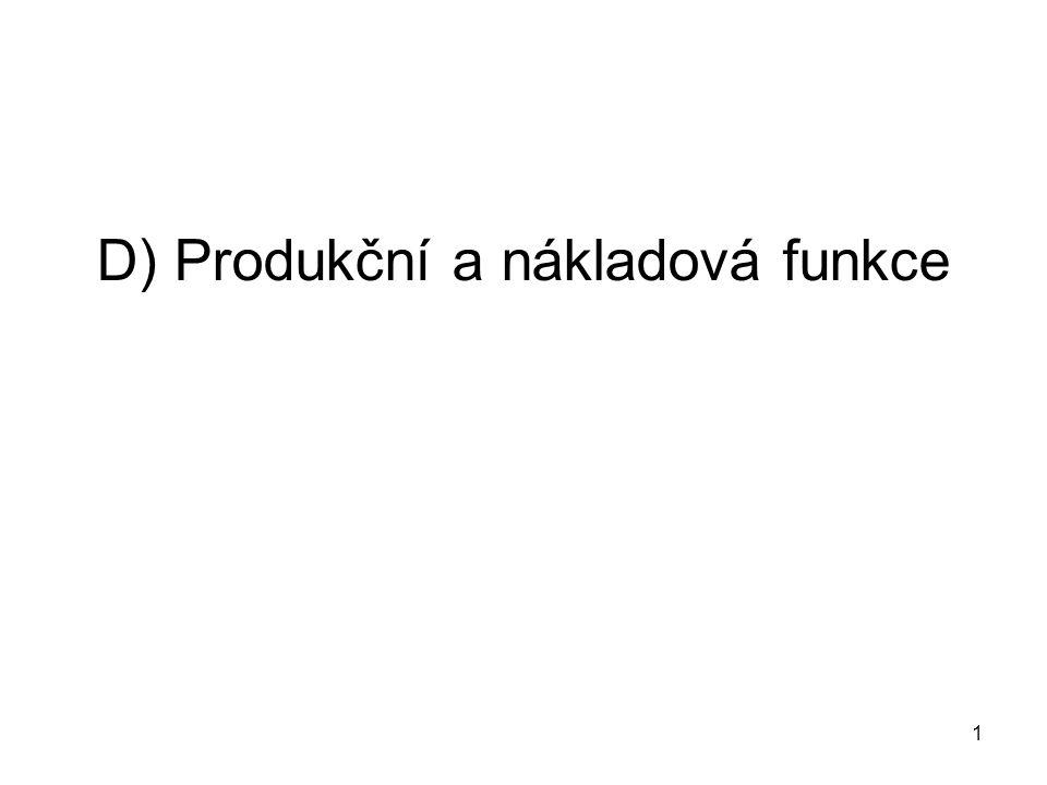 D) Produkční a nákladová funkce