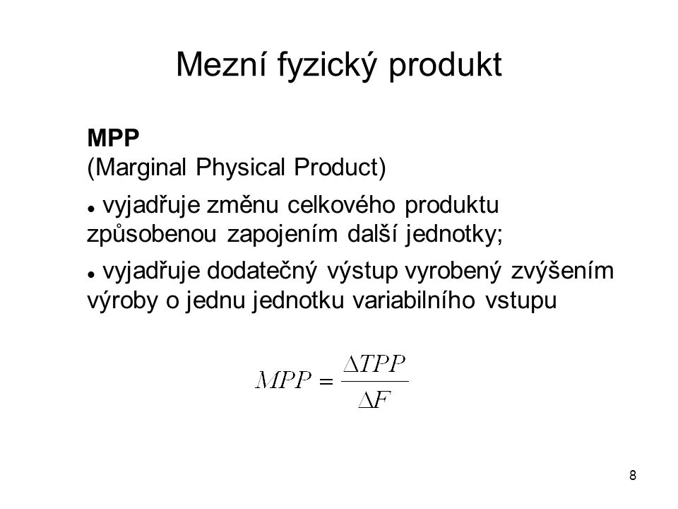 Mezní fyzický produkt MPP (Marginal Physical Product)