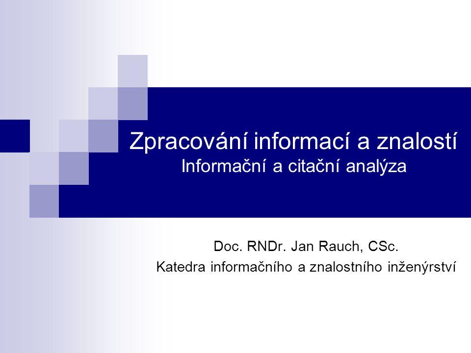 Zpracování informací a znalostí Informační a citační analýza