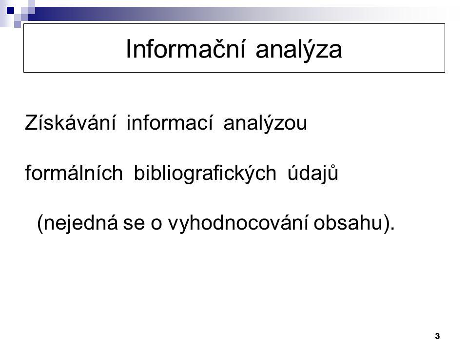 Informační analýza Získávání informací analýzou