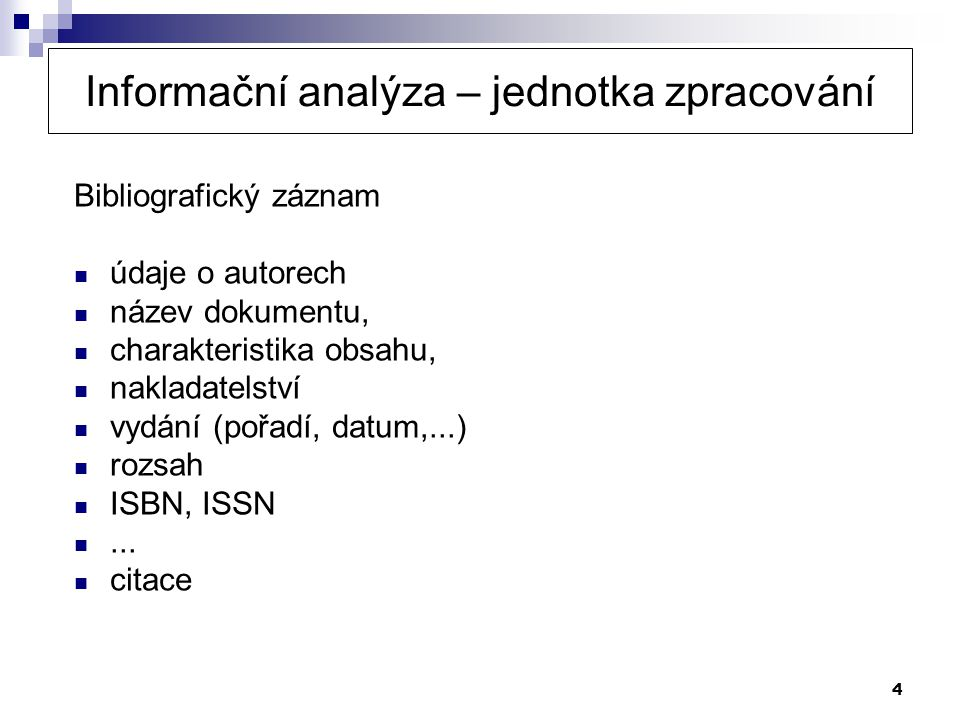 Informační analýza – jednotka zpracování