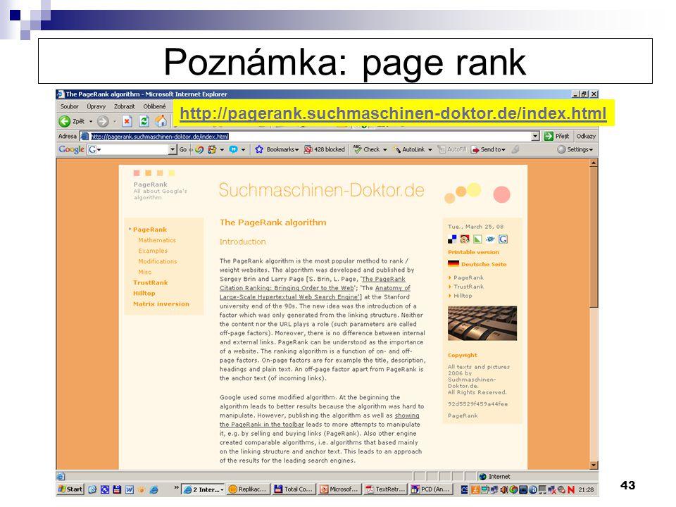 Poznámka: page rank http://pagerank.suchmaschinen-doktor.de/index.html