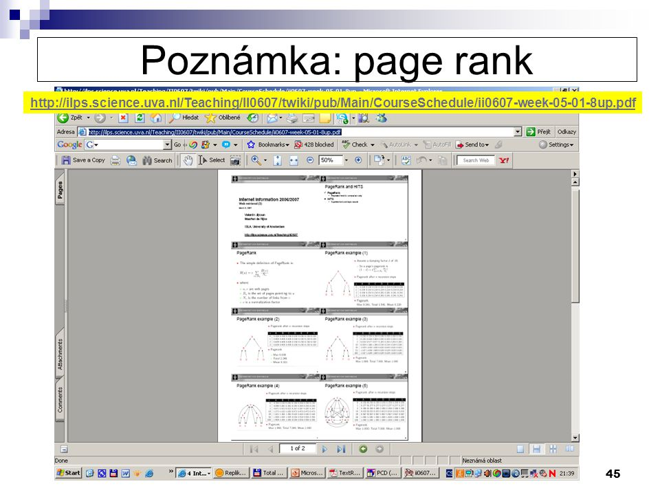 Poznámka: page rank http://ilps.science.uva.nl/Teaching/II0607/twiki/pub/Main/CourseSchedule/ii0607-week-05-01-8up.pdf.