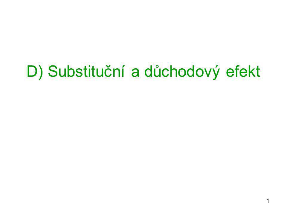 D) Substituční a důchodový efekt