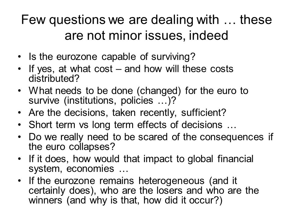 Few questions we are dealing with … these are not minor issues, indeed