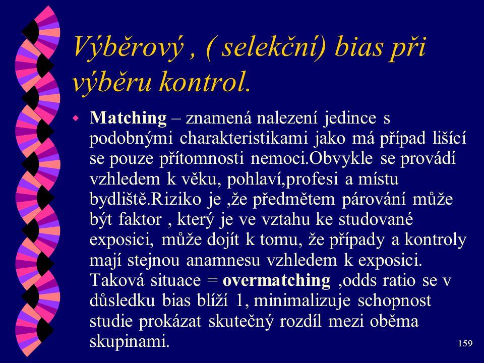 Výběrový , ( selekční) bias při výběru kontrol.