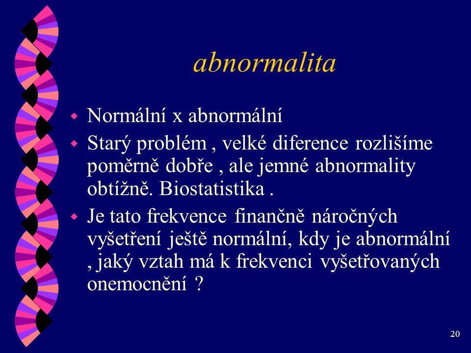 abnormalita Normální x abnormální