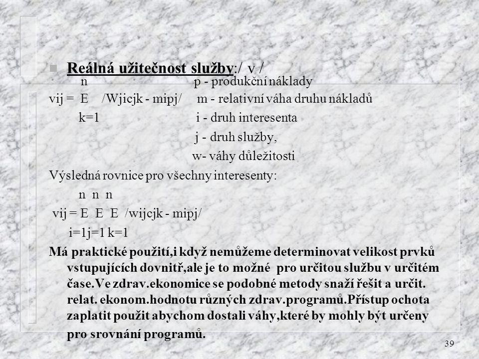 n p - produkční náklady Reálná užitečnost služby:/ v /
