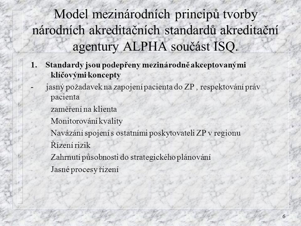 Model mezinárodních principů tvorby národních akreditačních standardů akreditační agentury ALPHA součást ISQ.