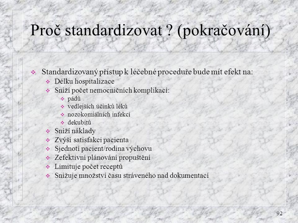 Proč standardizovat (pokračování)
