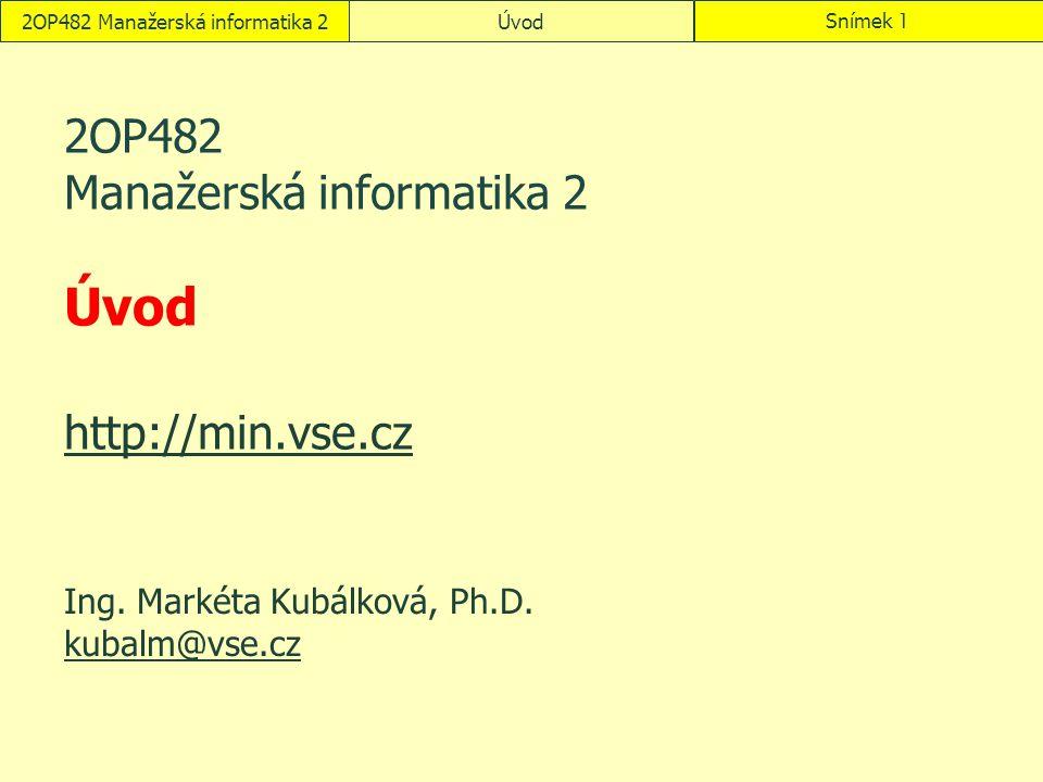 2OP482 Manažerská informatika 2 Úvod http://min.vse.cz