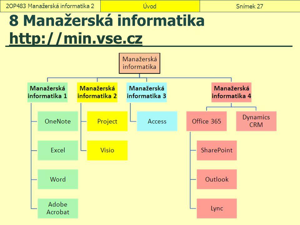 8 Manažerská informatika http://min.vse.cz