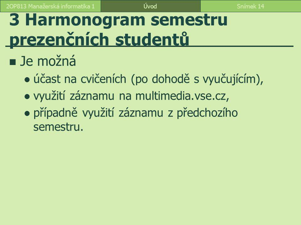 3 Harmonogram semestru prezenčních studentů