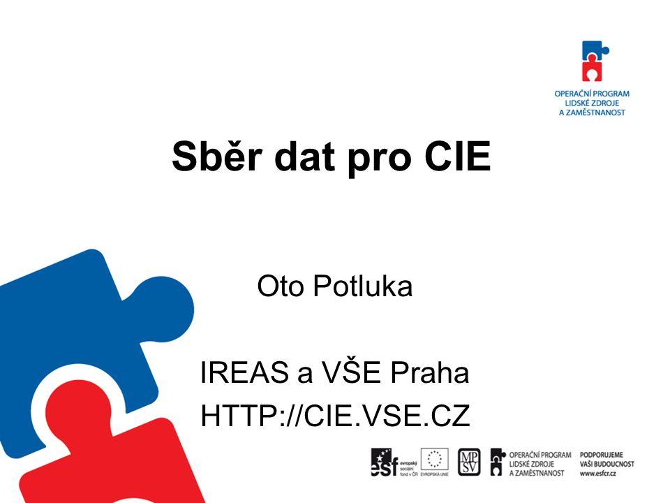 Oto Potluka IREAS a VŠE Praha HTTP://CIE.VSE.CZ