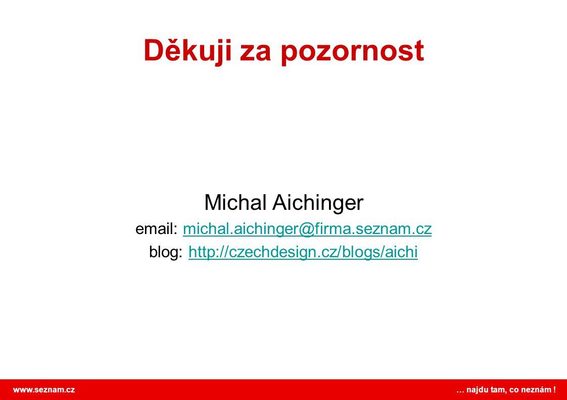 Děkuji za pozornost Michal Aichinger