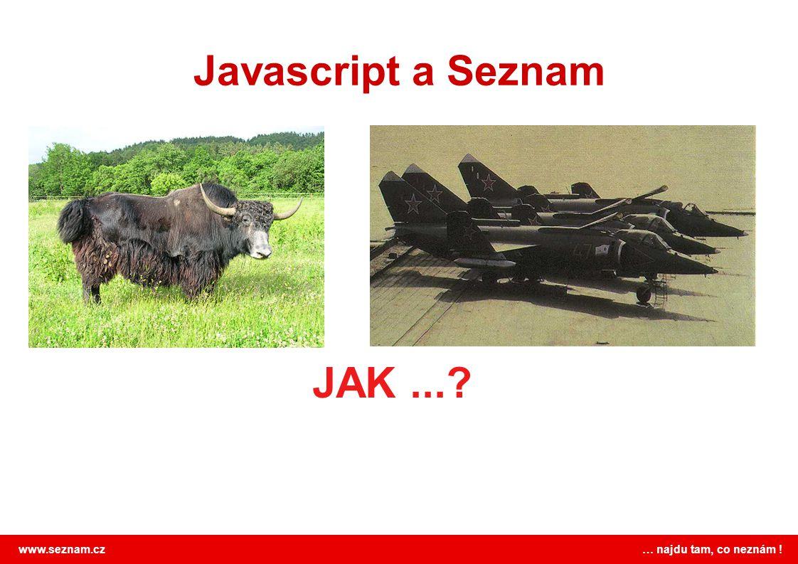 Javascript a Seznam JAK ...