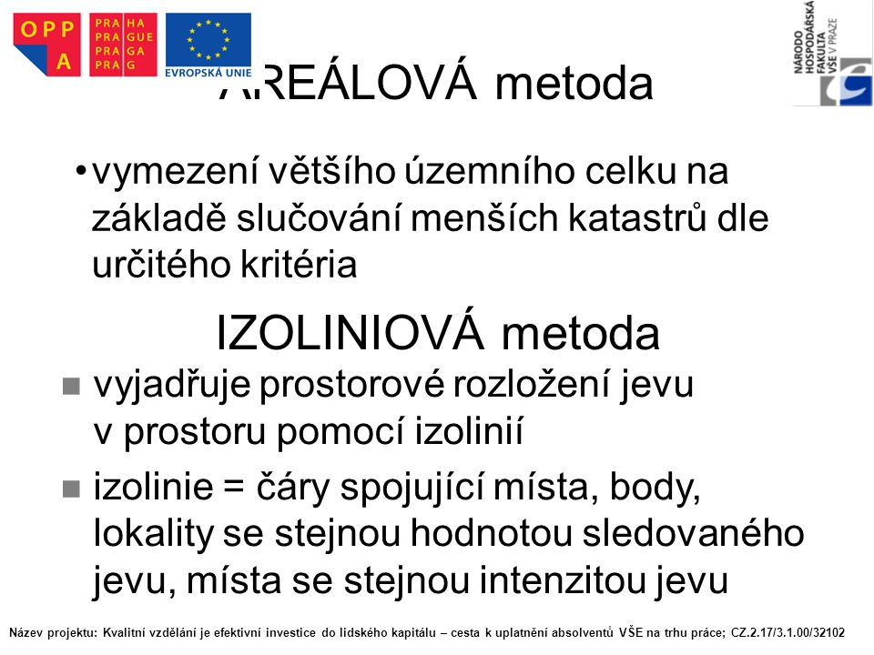 AREÁLOVÁ metoda IZOLINIOVÁ metoda