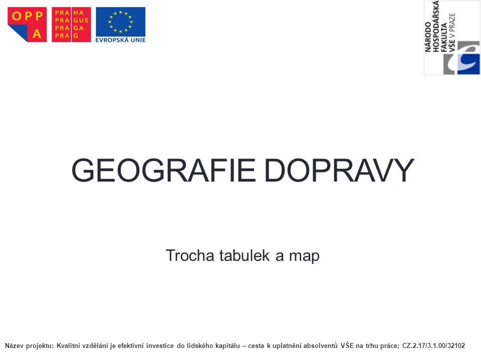 GEOGRAFIE DOPRAVY Trocha tabulek a map