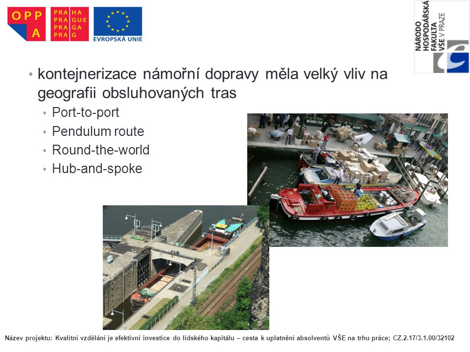 kontejnerizace námořní dopravy měla velký vliv na geografii obsluhovaných tras