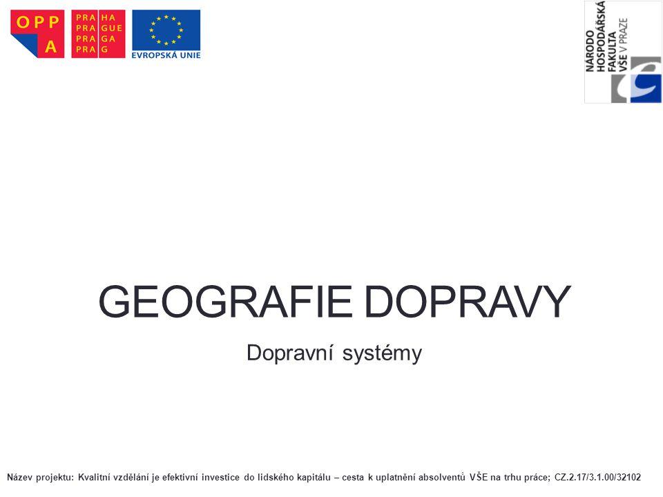 GEOGRAFIE DOPRAVY Dopravní systémy