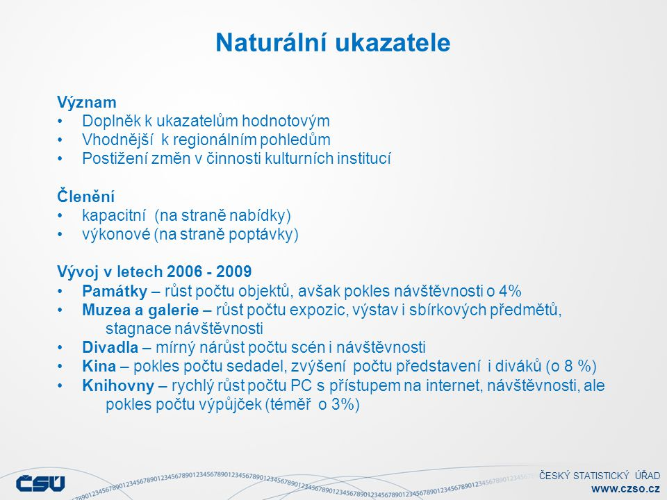 Naturální ukazatele Význam Doplněk k ukazatelům hodnotovým