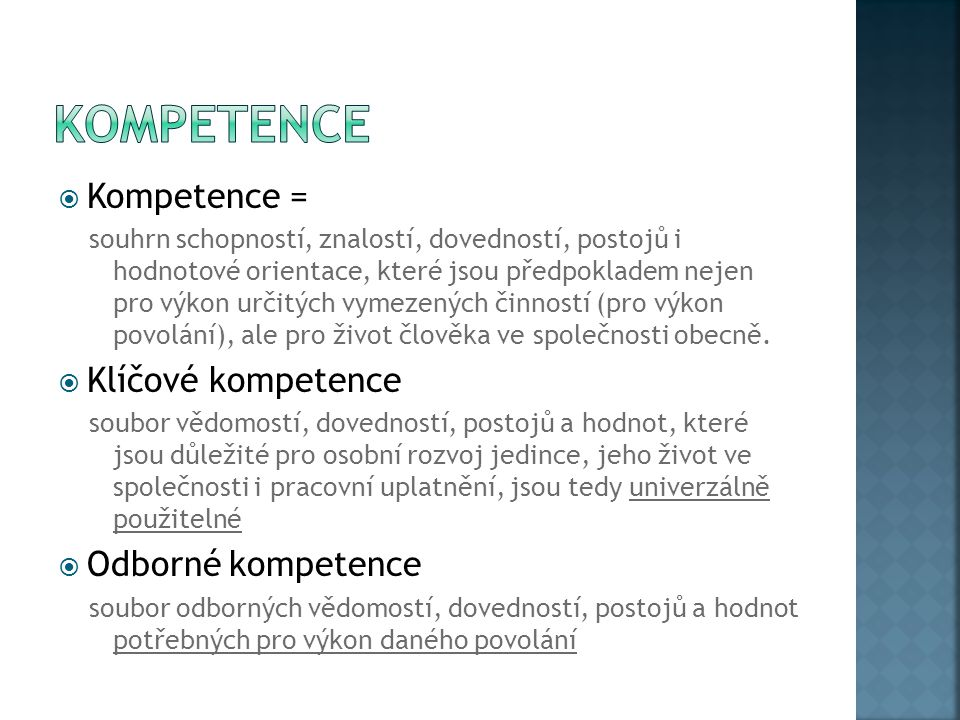 Kompetence Kompetence = Klíčové kompetence Odborné kompetence