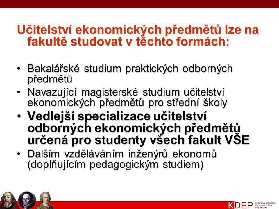 Učitelství ekonomických předmětů lze na fakultě studovat v těchto formách: