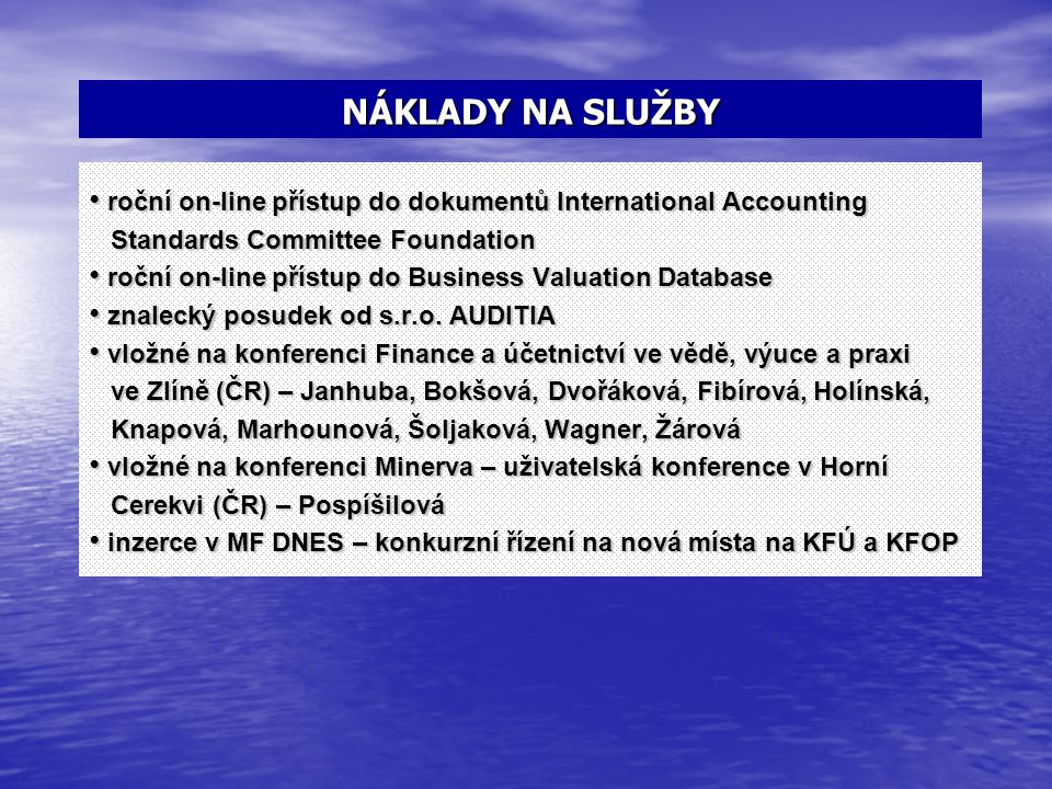NÁKLADY NA SLUŽBY roční on-line přístup do dokumentů International Accounting. Standards Committee Foundation.