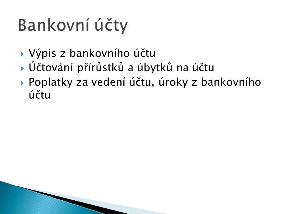 Bankovní účty Výpis z bankovního účtu