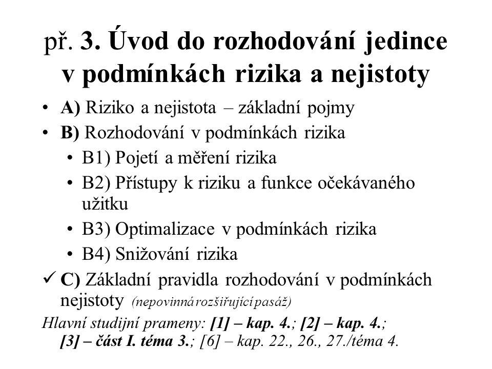 př. 3. Úvod do rozhodování jedince v podmínkách rizika a nejistoty