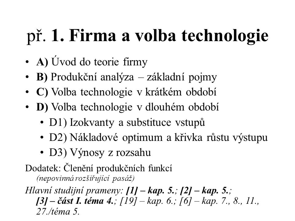 př. 1. Firma a volba technologie