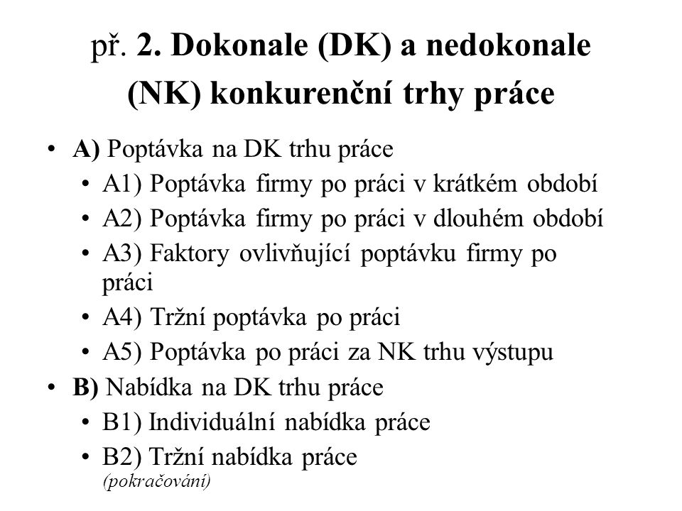 př. 2. Dokonale (DK) a nedokonale (NK) konkurenční trhy práce