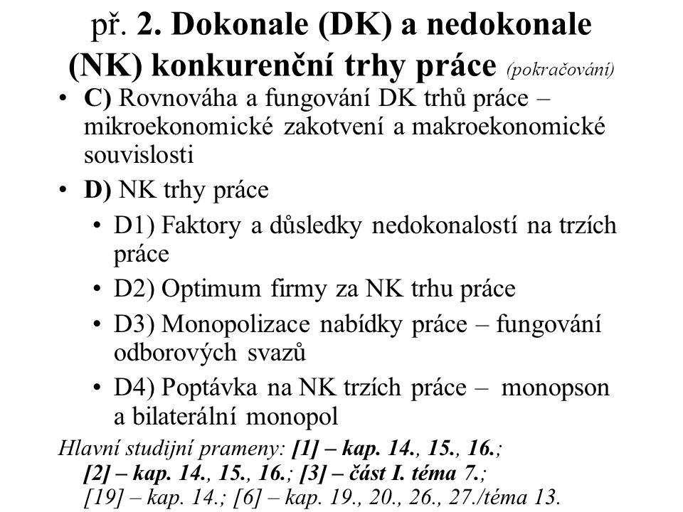 př. 2. Dokonale (DK) a nedokonale (NK) konkurenční trhy práce (pokračování)
