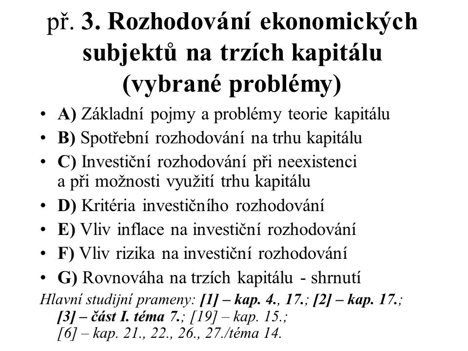 př. 3. Rozhodování ekonomických subjektů na trzích kapitálu (vybrané problémy)